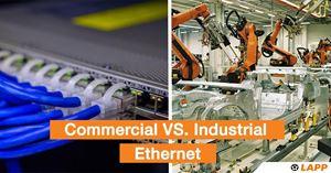 Commercial Ethernet vs Industrial Ethernet